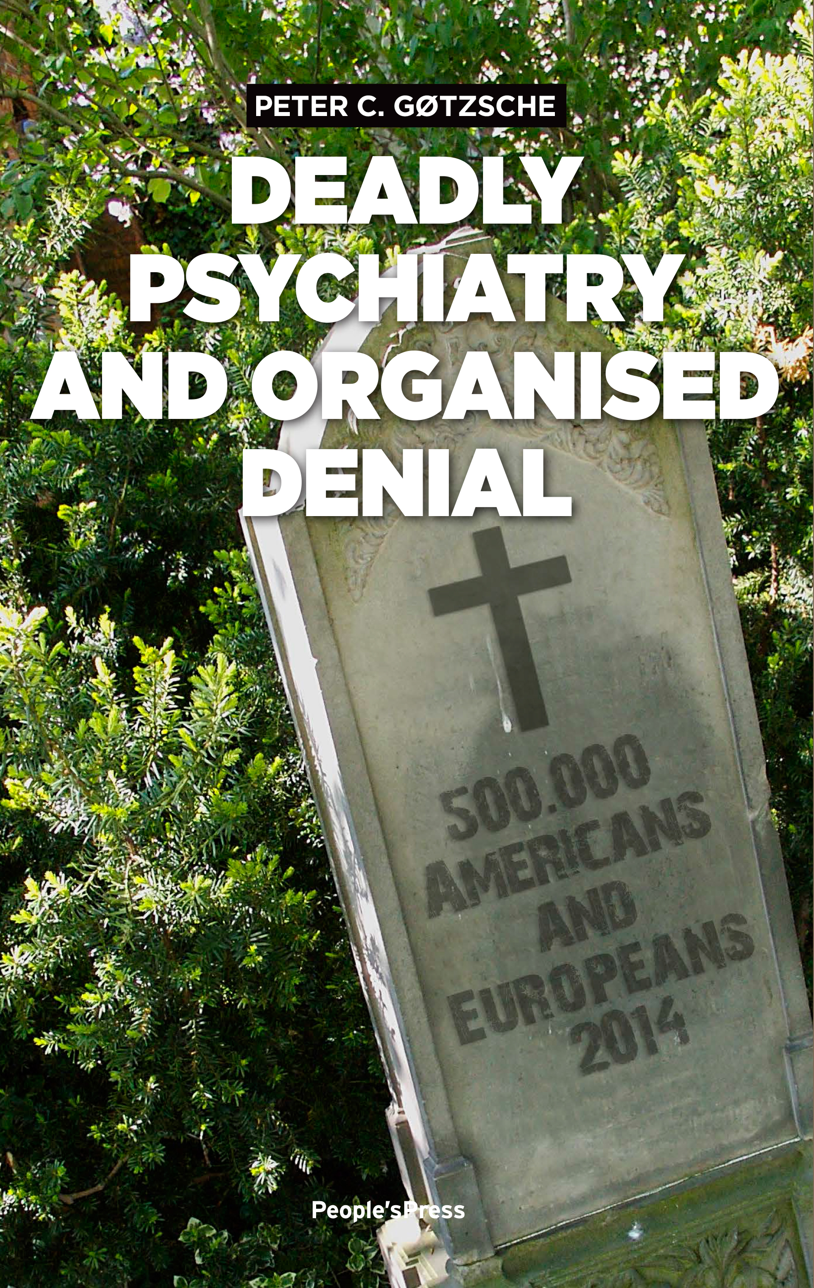 "Cover for the book ""Deadly Psychiatry and Organised Denial"" by Peter C. Gøtzsche."